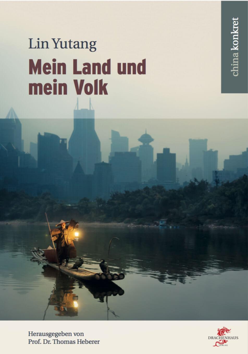 Lin Yutang: Mein Land und mein Volk, herausgegeben von Prof. Dr. Thomas Heberer