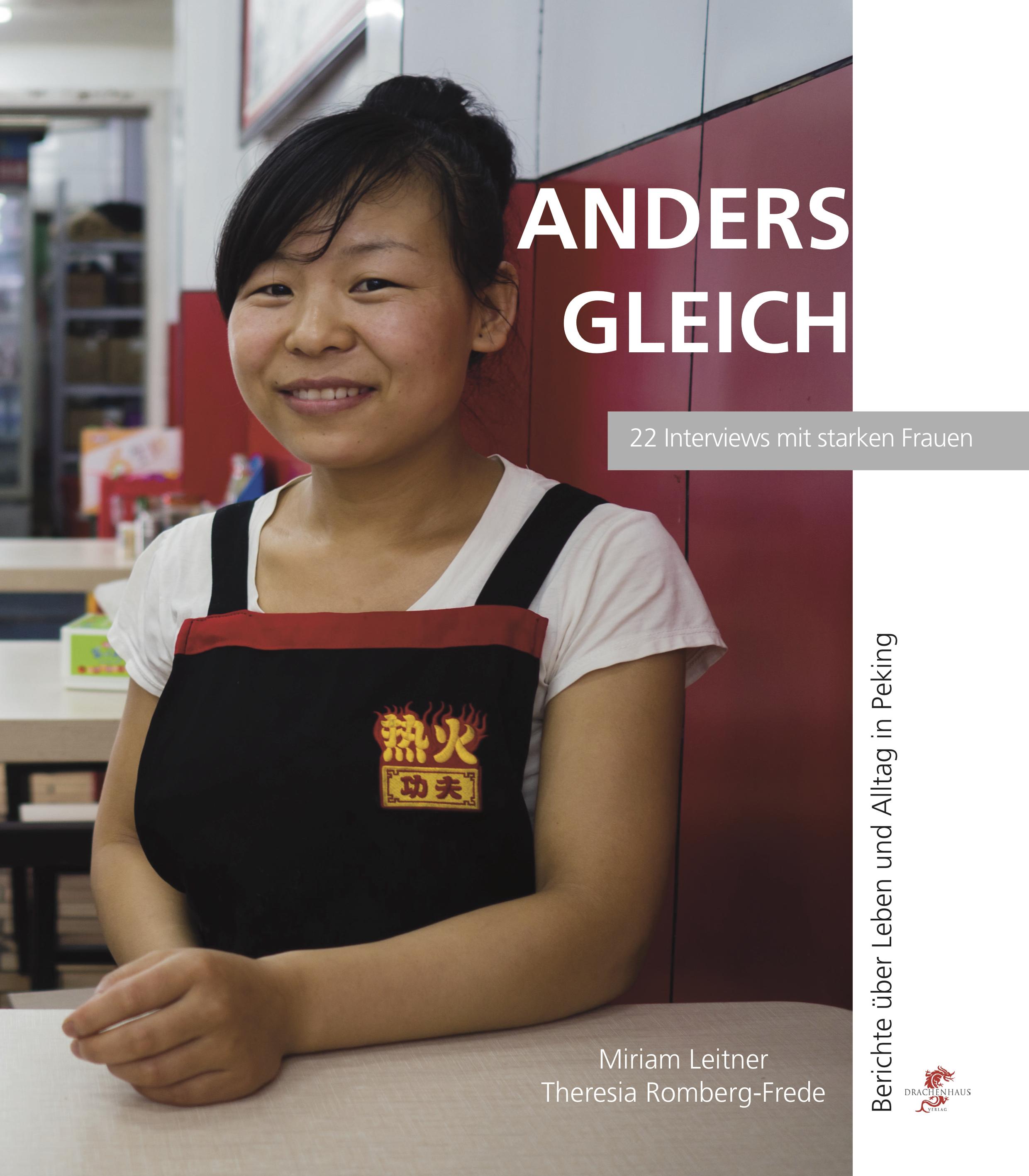ANDERS GLEICH. Berichte über Leben und Alltag in Peking