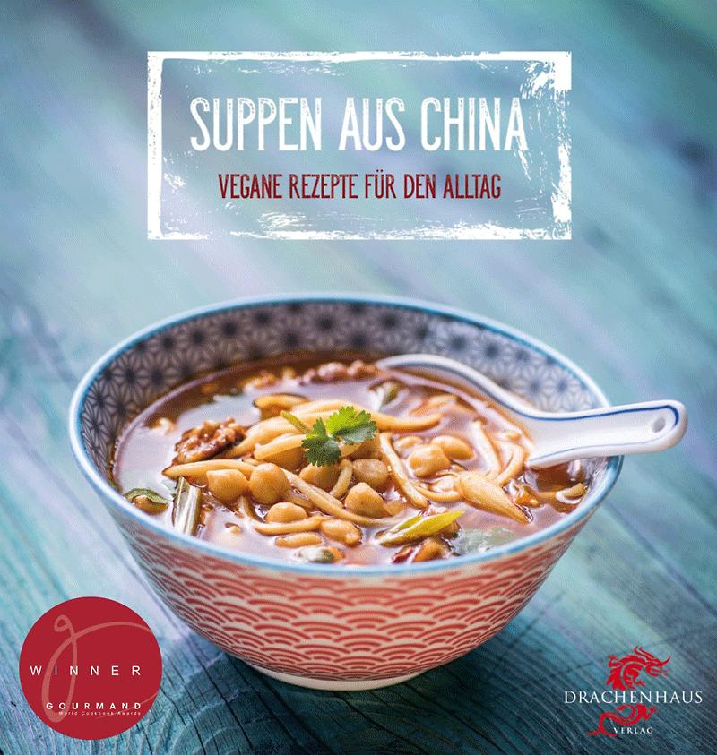 Suppen aus China. Vegane Rezepte für den Alltag