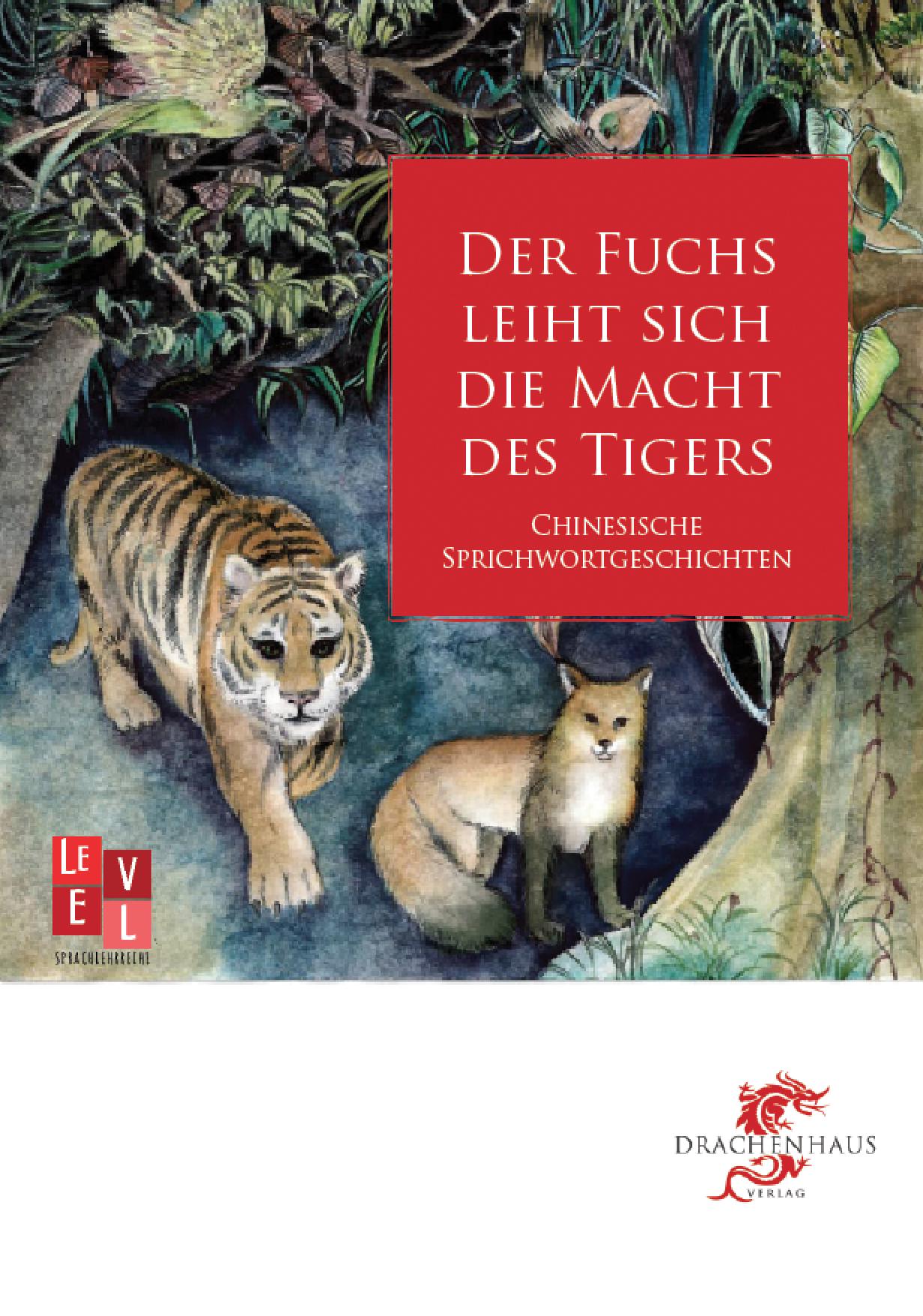 Der Fuchs leiht sich die Macht des Tigers